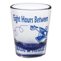 Eight Hours Shot Glass