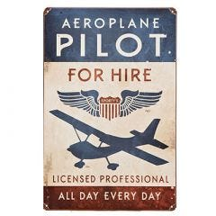 Aeroplane Pilot for Hire Metal Sign