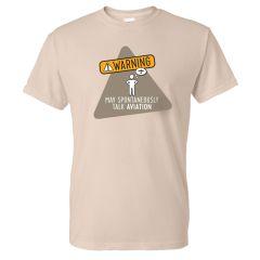 Warning: May Spontaneously Talk Aviation T-Shirt