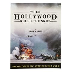 When Hollywood Ruled the Skies Classics of WWII Signed Book