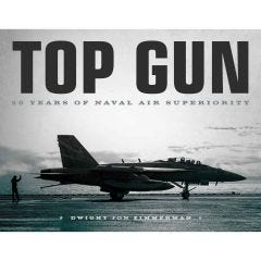 Top Gun: 50 Years of Naval Air Superiority Book